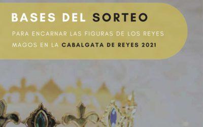 BASES DEL SORTEO PARA ENCARNAR LAS FIGURAS DE LOS REYES MAGOS EN LA CABALGATA DE REYES 2021
